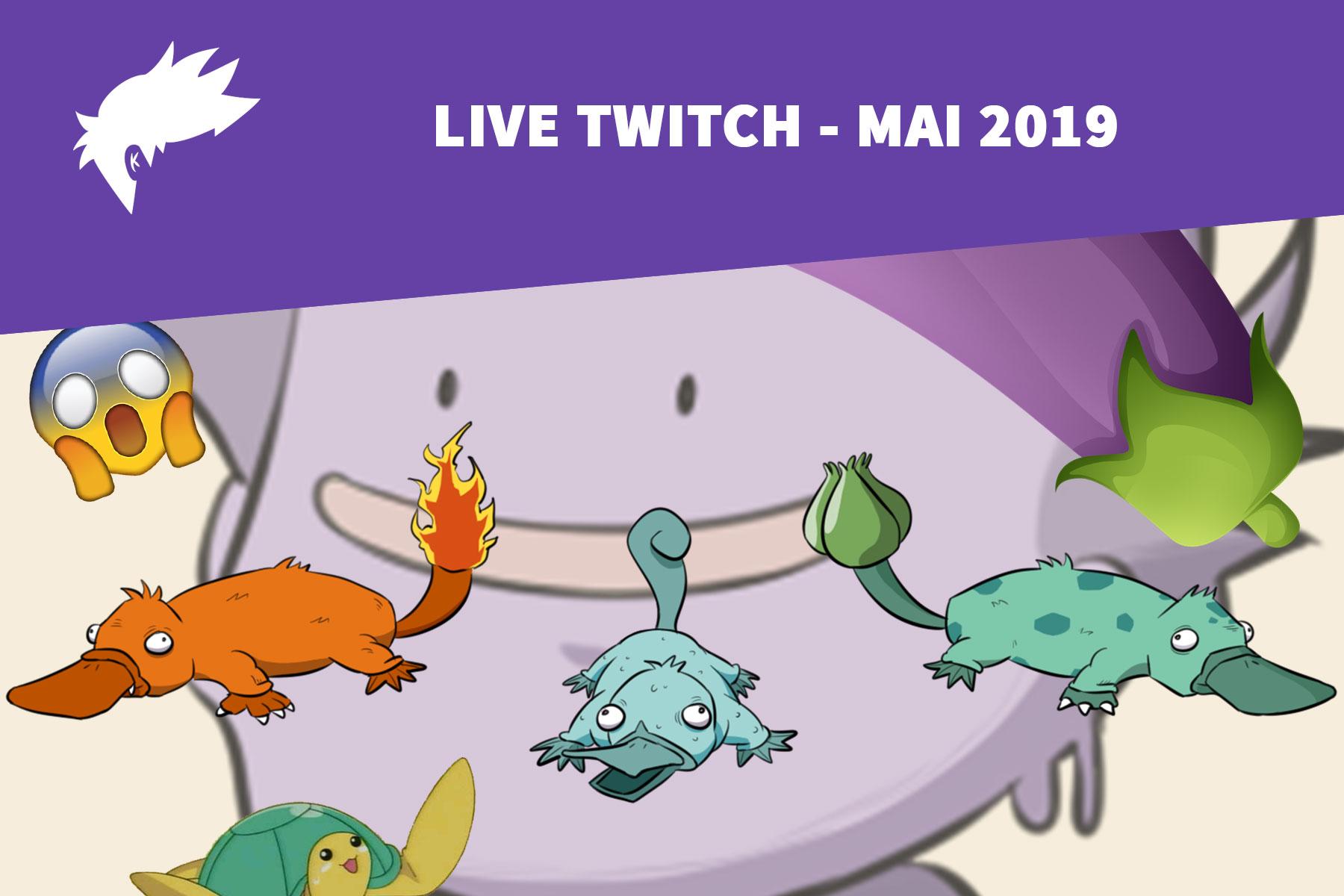 Live Twitch – Mai 2019